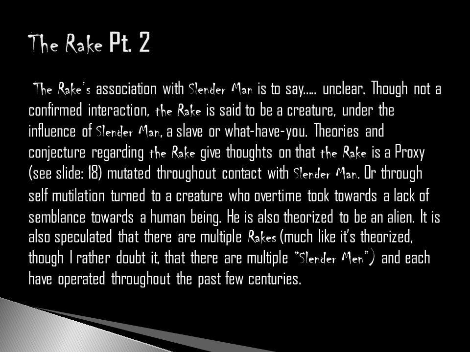 The Rake Pt. 2