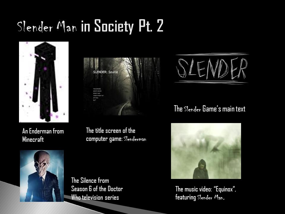Slender Man in Society Pt. 2