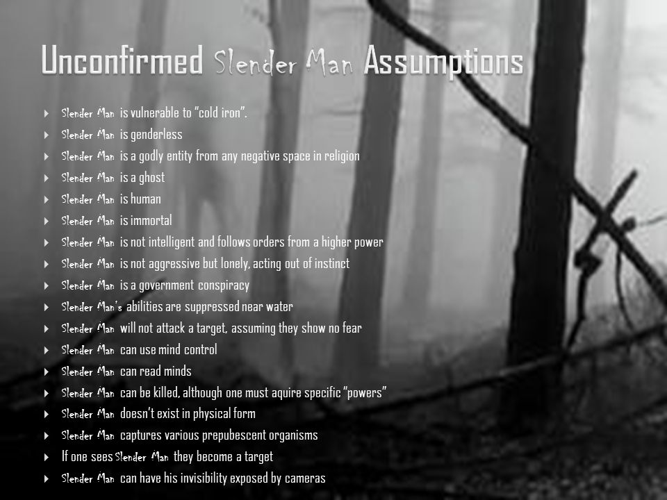 Unconfirmed Slender Man Assumptions