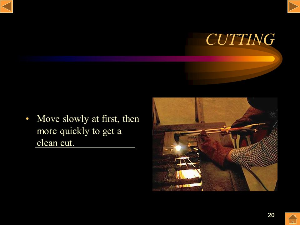 CUTTING Move slowly at first, then more quickly to get a clean cut.