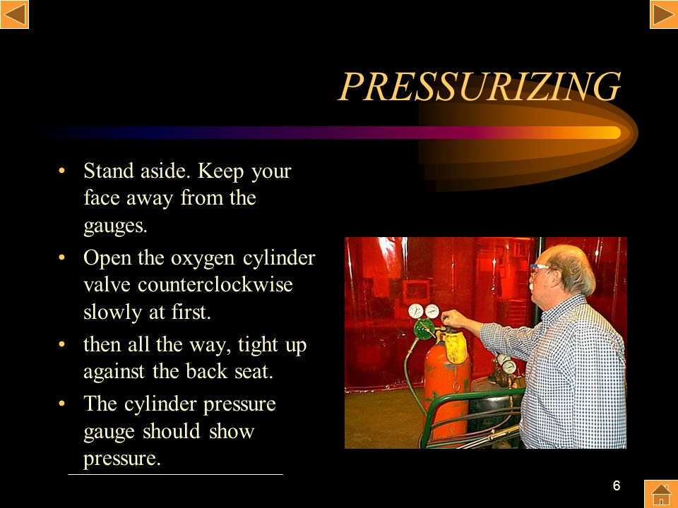 PRESSURIZING Stand aside. Keep your face away from the gauges.