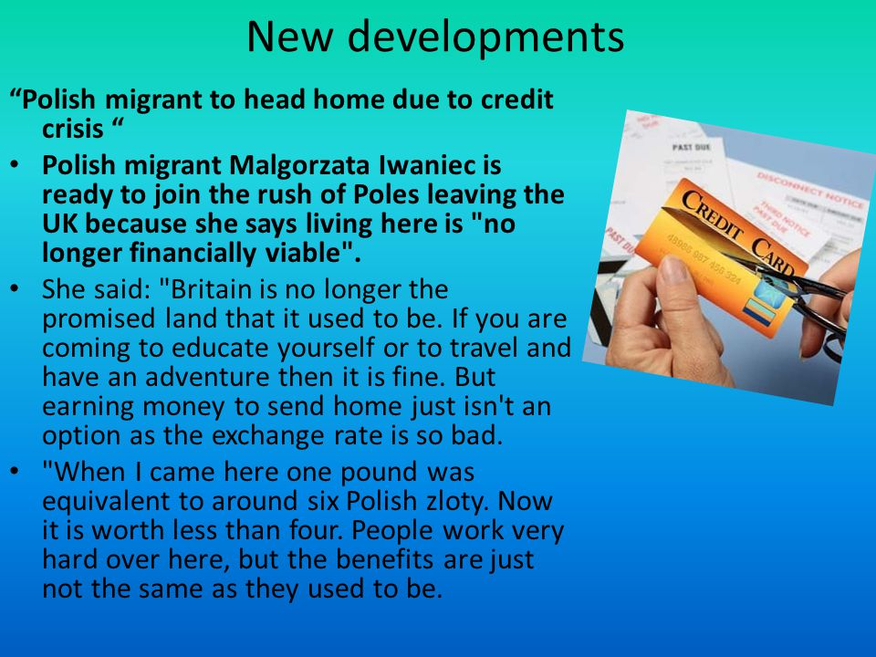 New developments Polish migrant to head home due to credit crisis