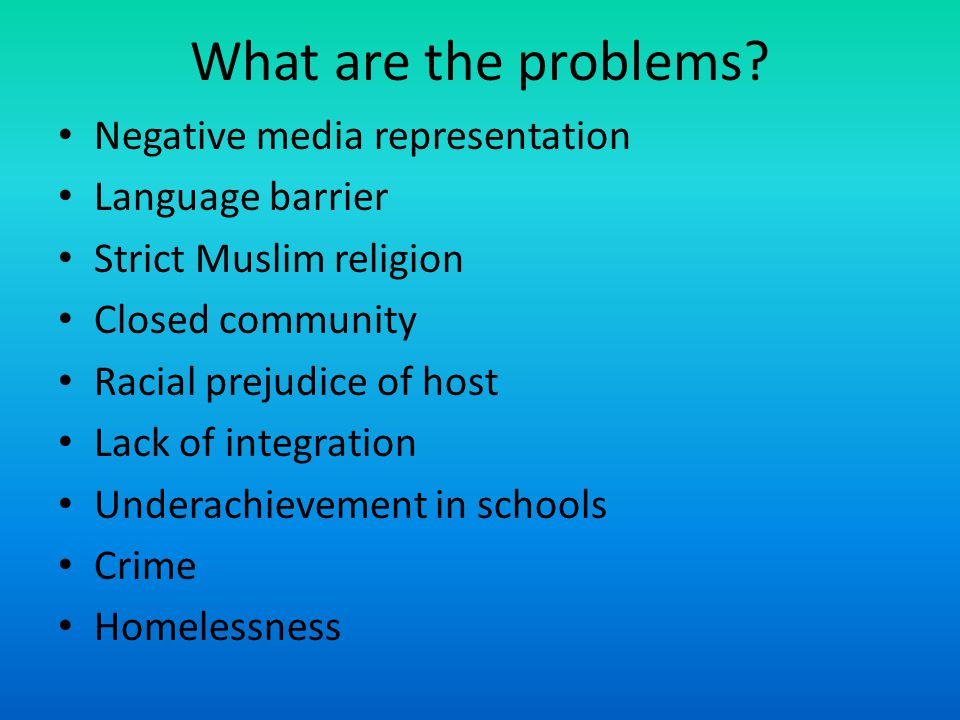 What are the problems Negative media representation Language barrier
