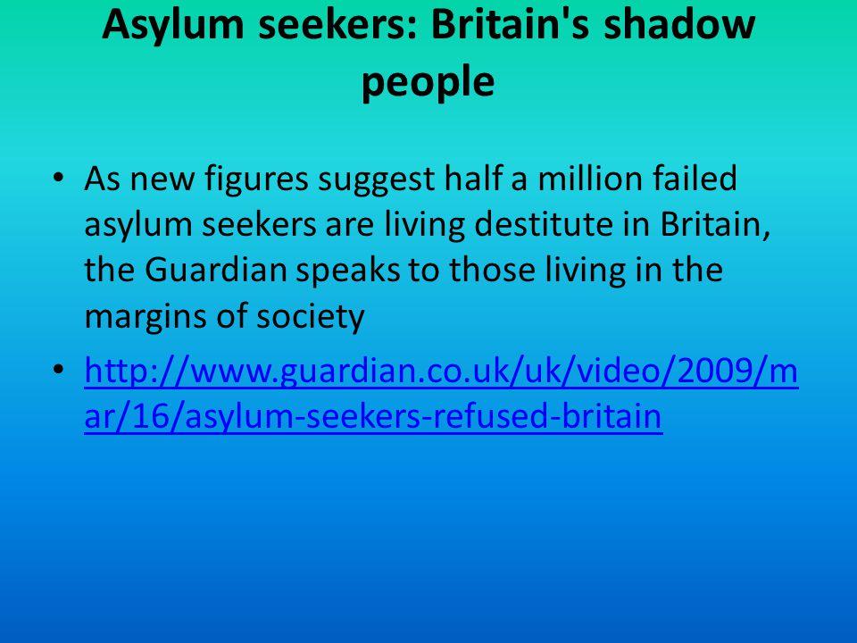 Asylum seekers: Britain s shadow people