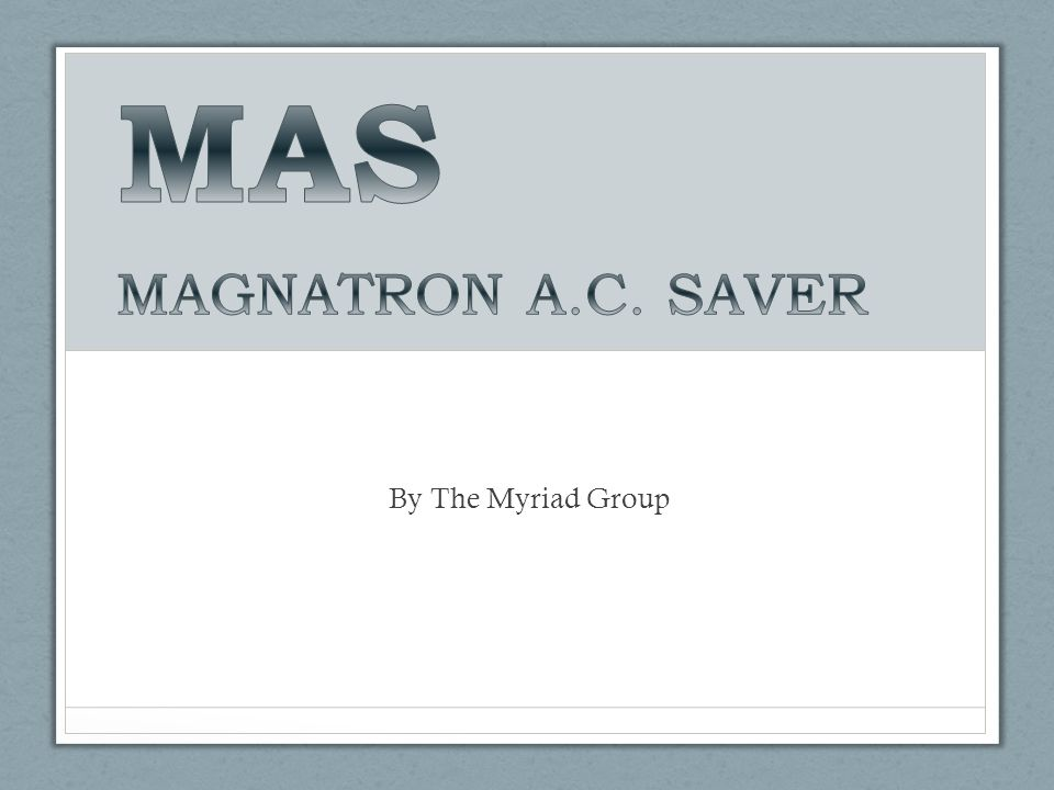 MAS MAGNATRON A.C. SAVER By The Myriad Group