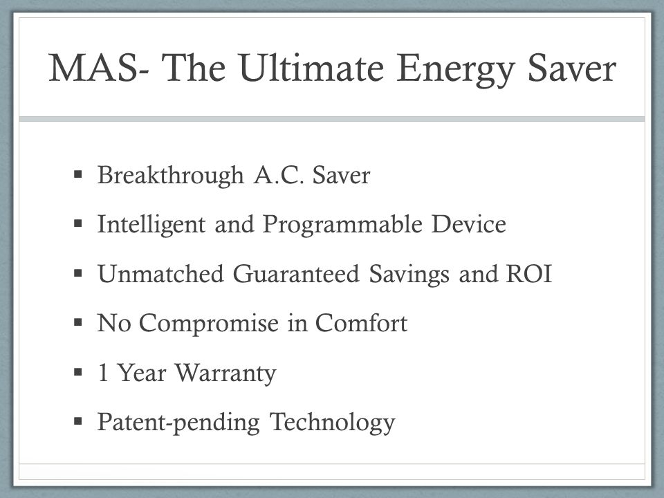 MAS- The Ultimate Energy Saver