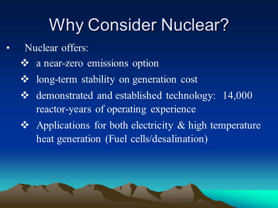 Why Consider Nuclear Nuclear offers: a near-zero emissions option