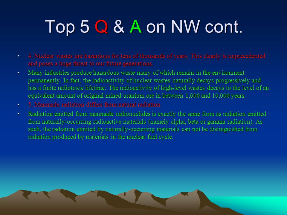 Top 5 Q & A on NW cont.