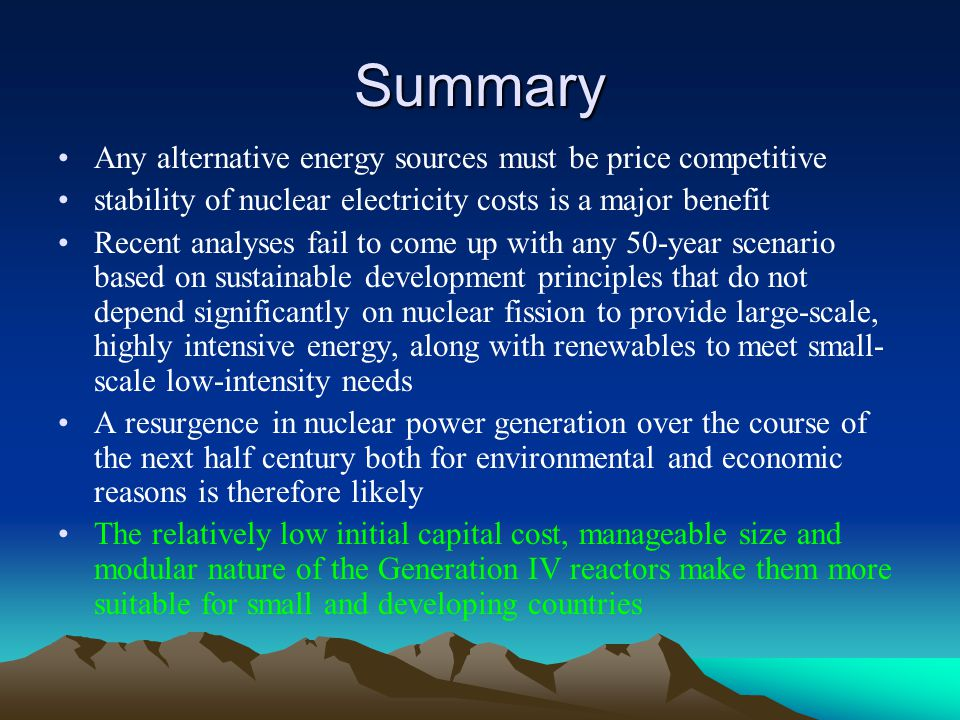 Summary Any alternative energy sources must be price competitive