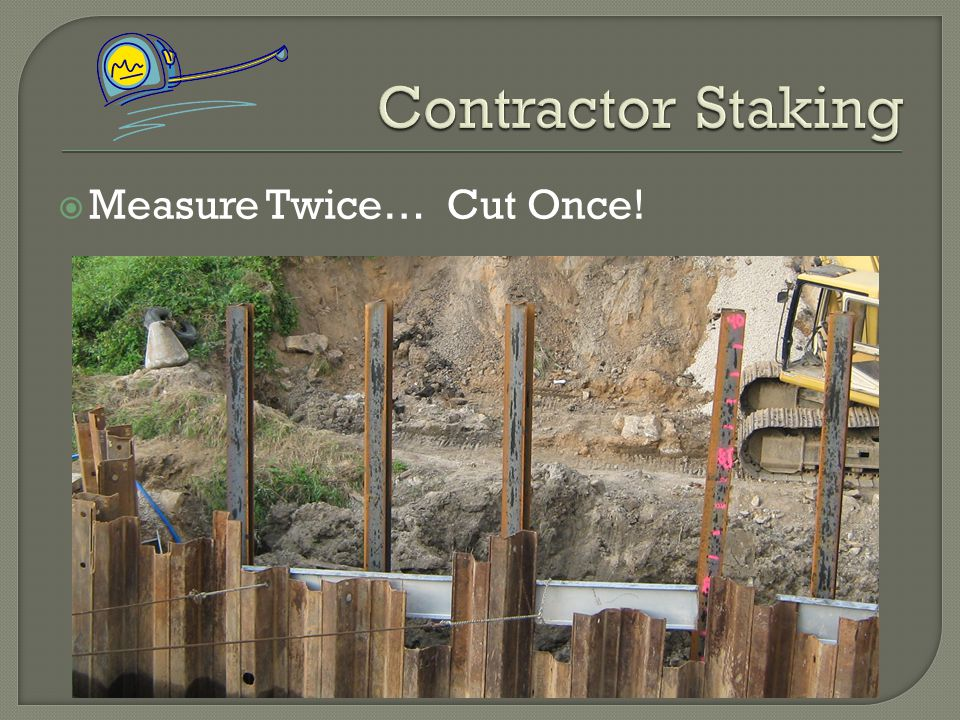 Contractor Staking Measure Twice… Cut Once!
