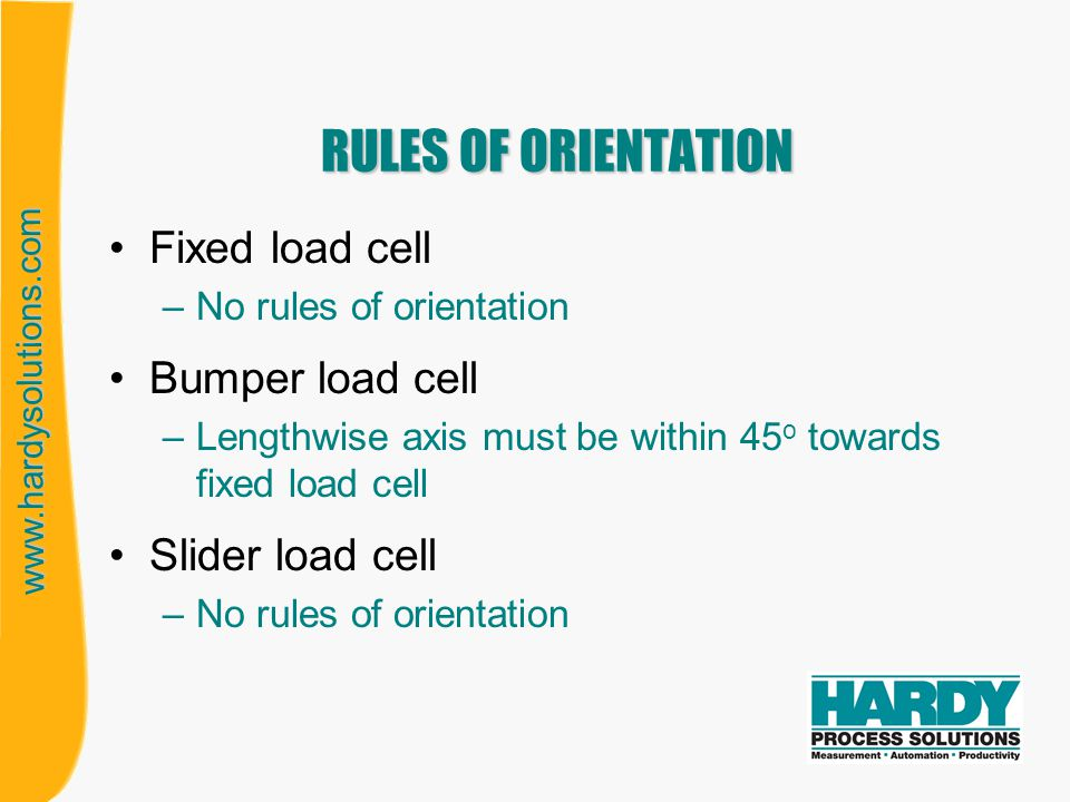 RULES OF ORIENTATION Fixed load cell Bumper load cell Slider load cell