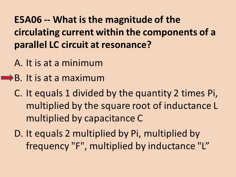 E5A06 -- What is the magnitude of the circulating current within the components of a parallel LC circuit at resonance