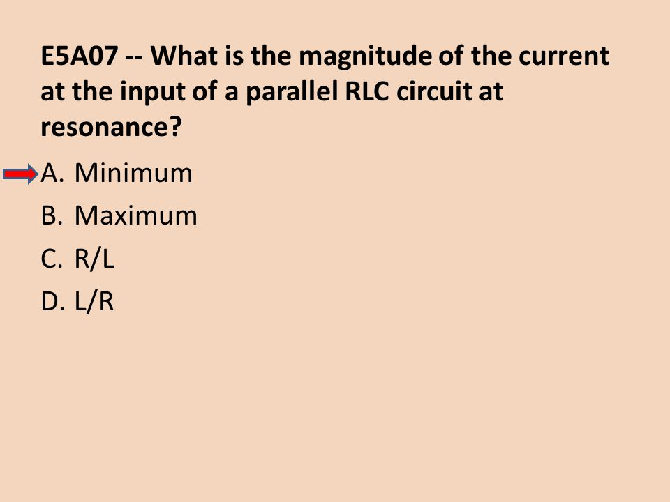 E5A07 -- What is the magnitude of the current at the input of a parallel RLC circuit at resonance