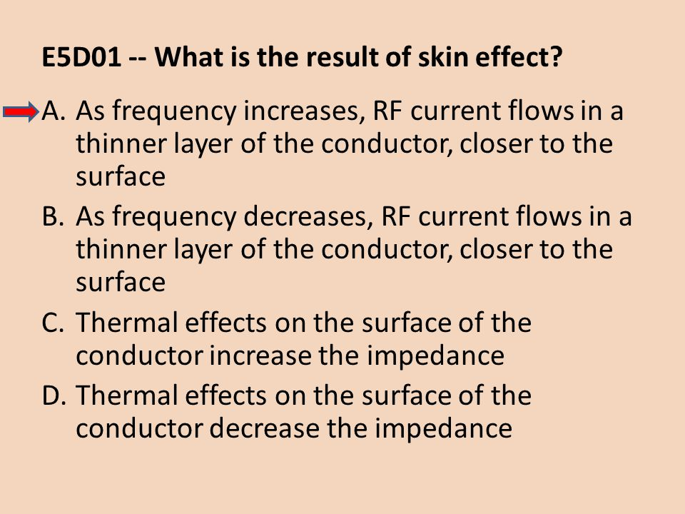 E5D01 -- What is the result of skin effect