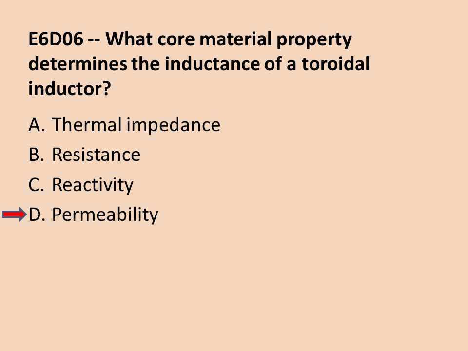 E6D06 -- What core material property determines the inductance of a toroidal inductor
