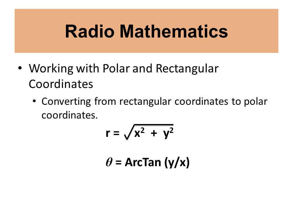 Radio Mathematics Working with Polar and Rectangular Coordinates