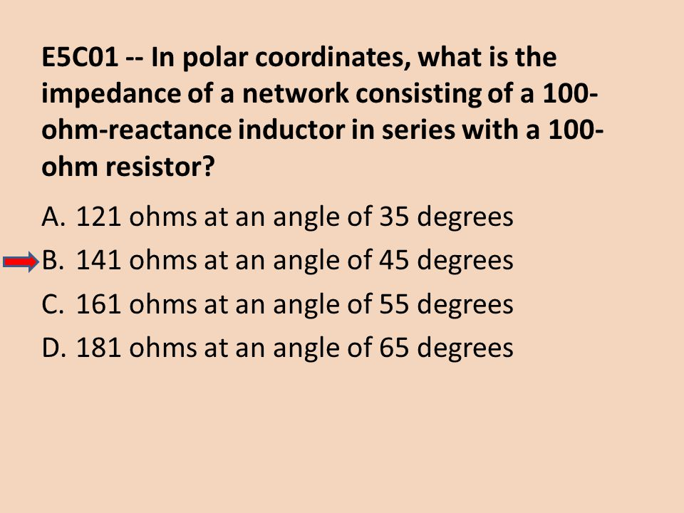 E5C01 -- In polar coordinates, what is the impedance of a network consisting of a 100-ohm-reactance inductor in series with a 100-ohm resistor