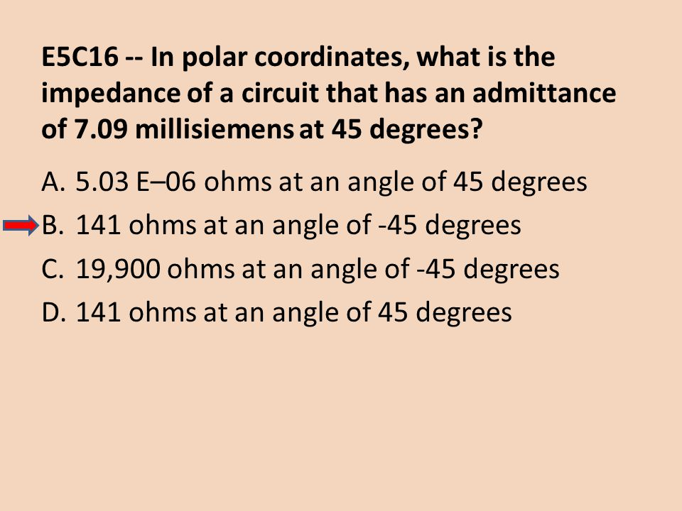 E5C16 -- In polar coordinates, what is the impedance of a circuit that has an admittance of 7.09 millisiemens at 45 degrees