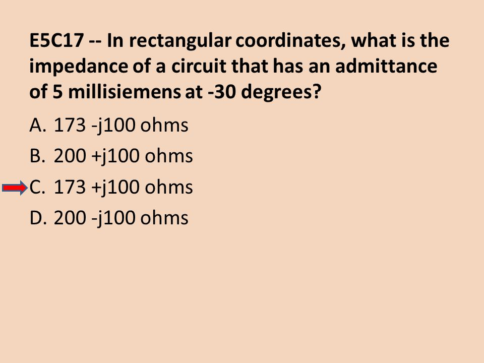 E5C17 -- In rectangular coordinates, what is the impedance of a circuit that has an admittance of 5 millisiemens at -30 degrees
