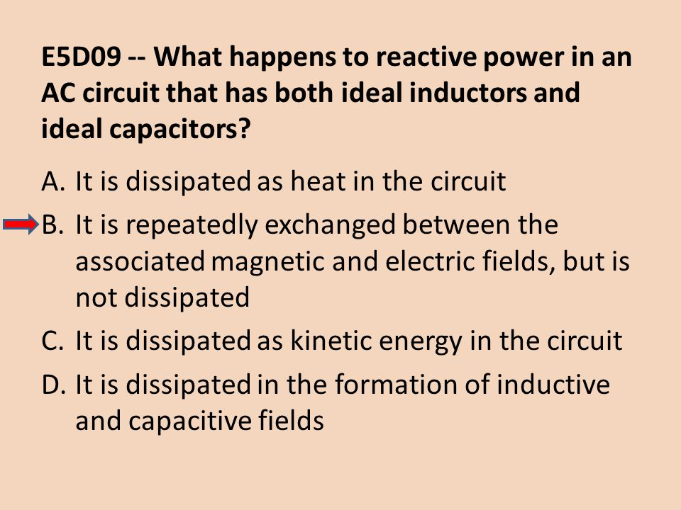 E5D09 -- What happens to reactive power in an AC circuit that has both ideal inductors and ideal capacitors