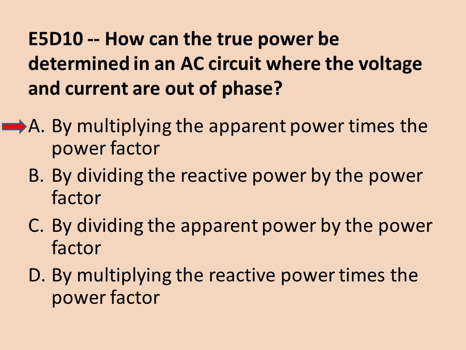 E5D10 -- How can the true power be determined in an AC circuit where the voltage and current are out of phase