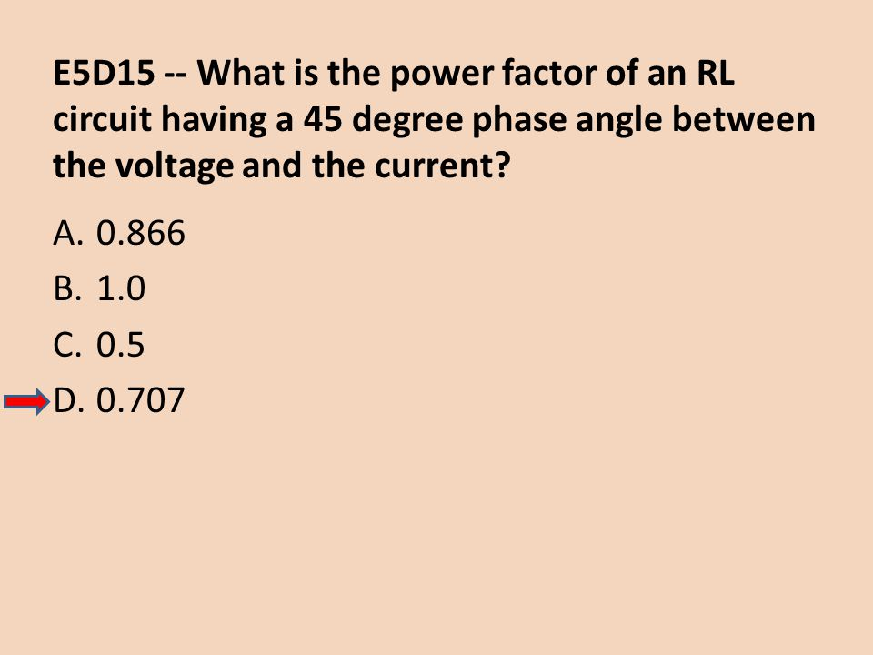 E5D15 -- What is the power factor of an RL circuit having a 45 degree phase angle between the voltage and the current