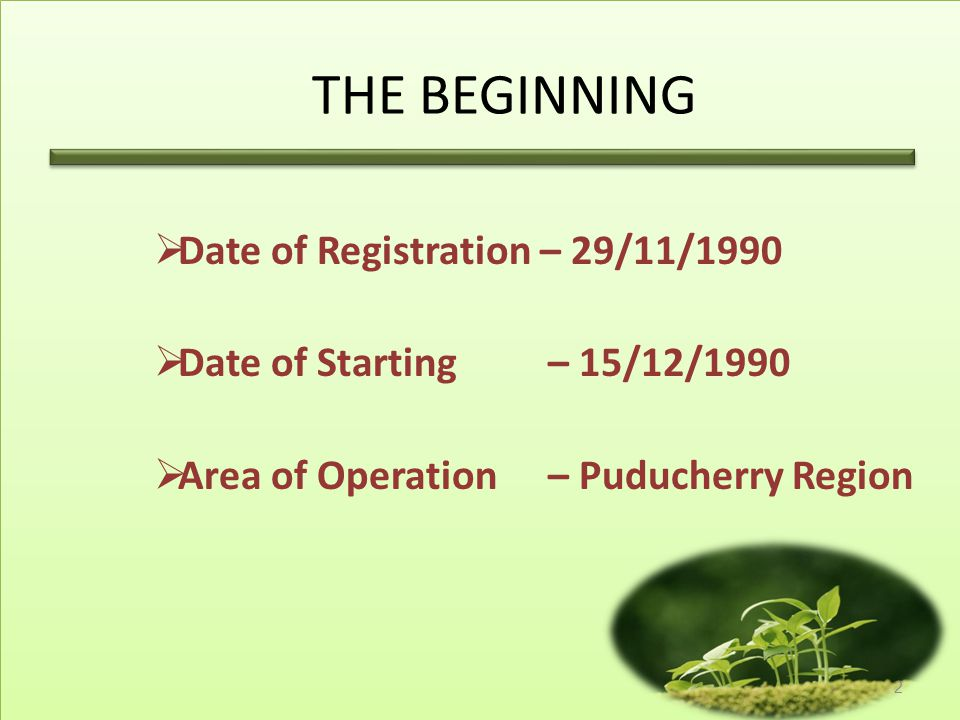 THE BEGINNING Date of Registration – 29/11/1990