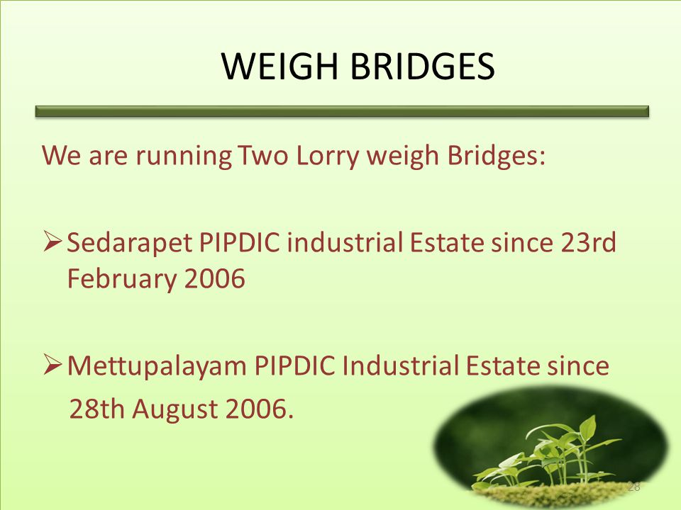 WEIGH BRIDGES We are running Two Lorry weigh Bridges: