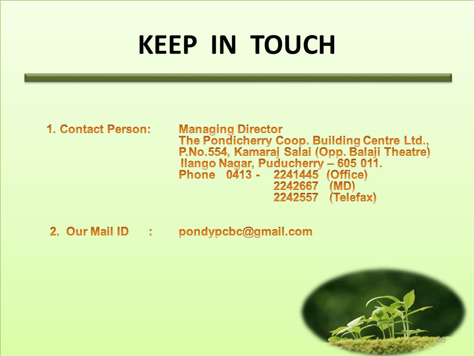 KEEP IN TOUCH 1. Contact Person: Managing Director