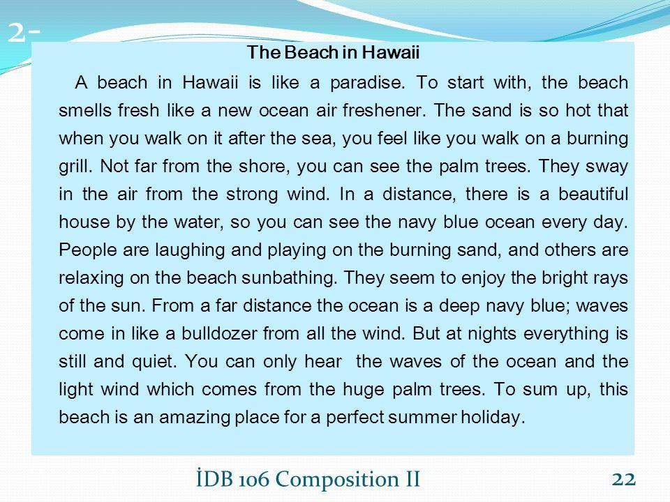 2- 2- İDB 106 Composition II The Beach in Hawaii