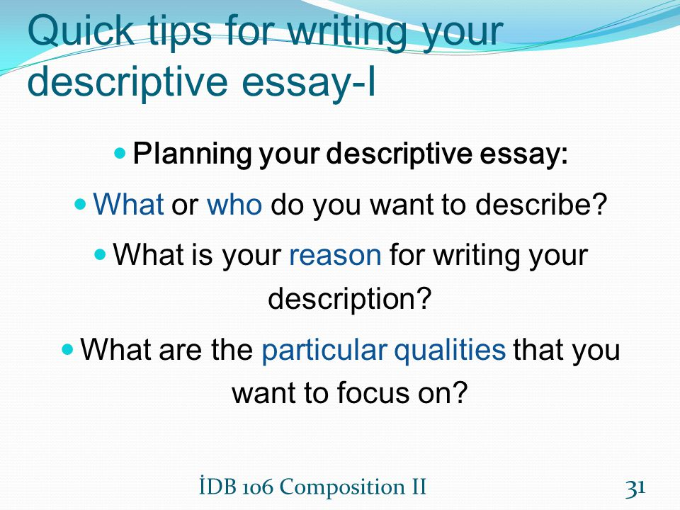 descriptive essay techniques Types of papers: narrative/descriptive to write a narrative essay to write a descriptive essay, you'll need to describe a person, object.