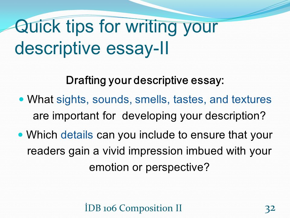 essays description Whether you call it a descriptive essay or an essay of description, your goal is to establish a dominant impression as the controlling idea of your essay.