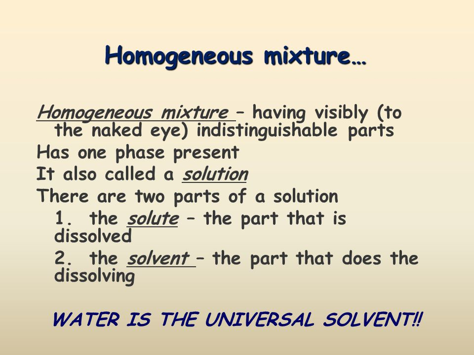 WATER IS THE UNIVERSAL SOLVENT!!