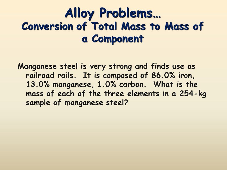 Alloy Problems… Conversion of Total Mass to Mass of a Component