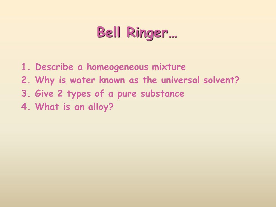 Bell Ringer… Describe a homeogeneous mixture