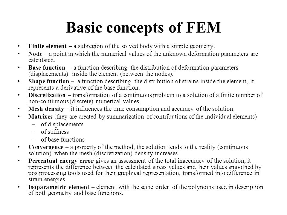 Basic concepts of FEM Finite element – a subregion of the solved body with a simple geometry.