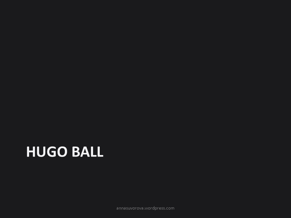 Hugo Ball annasuvorova.wordpress.com