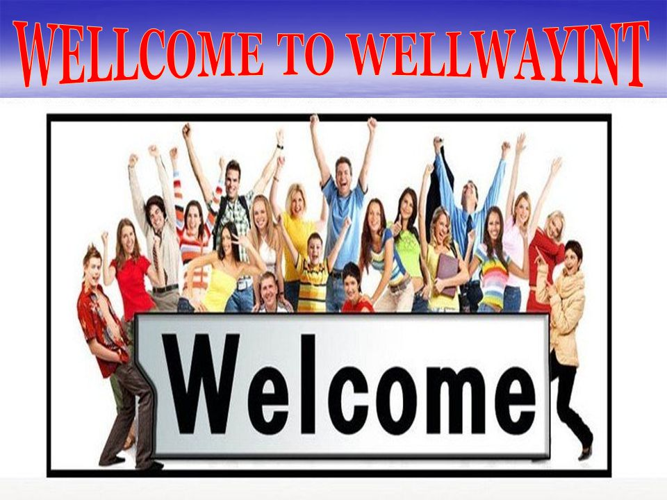 WELLCOME TO WELLWAYINT