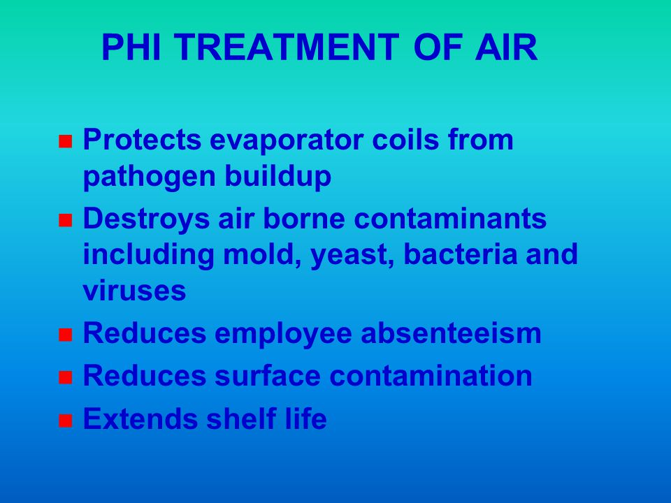 PHI TREATMENT OF AIR Protects evaporator coils from pathogen buildup
