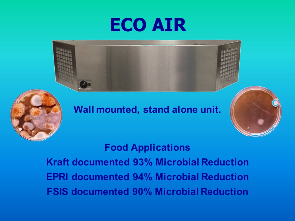 ECO AIR Wall mounted, stand alone unit. Food Applications