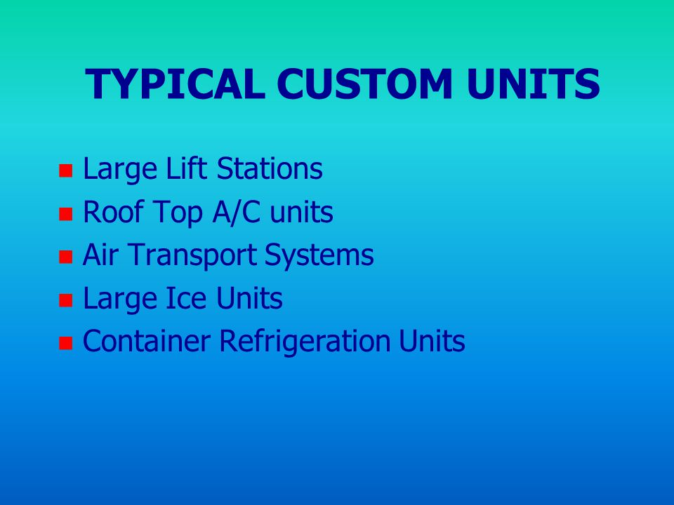TYPICAL CUSTOM UNITS Large Lift Stations Roof Top A/C units