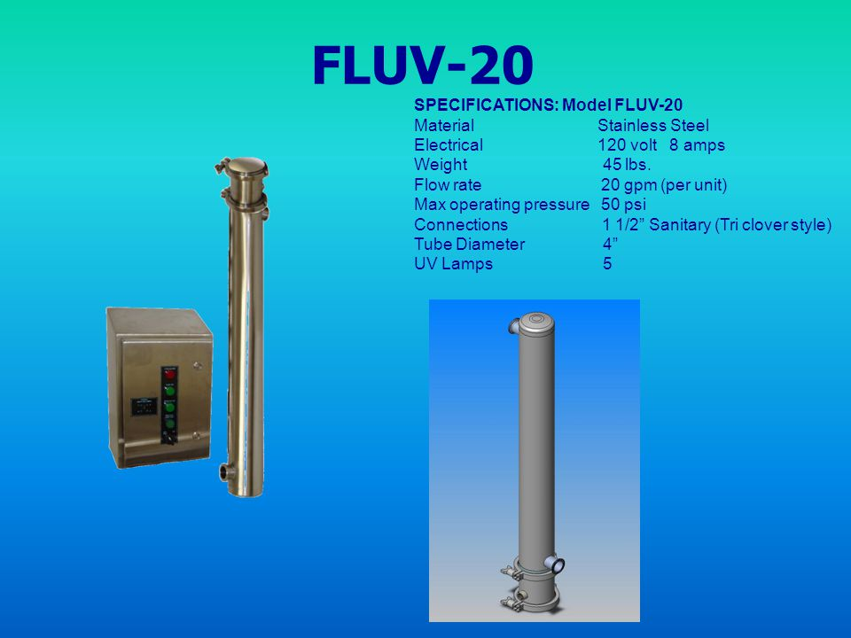FLUV-20 SPECIFICATIONS: Model FLUV-20 Material Stainless Steel