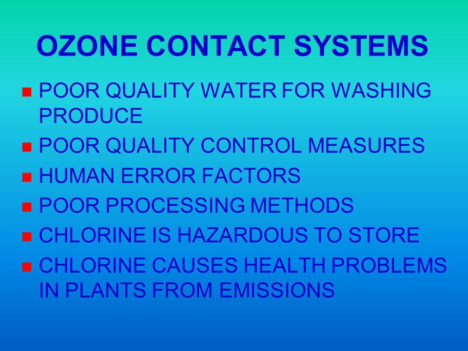 OZONE CONTACT SYSTEMS POOR QUALITY WATER FOR WASHING PRODUCE