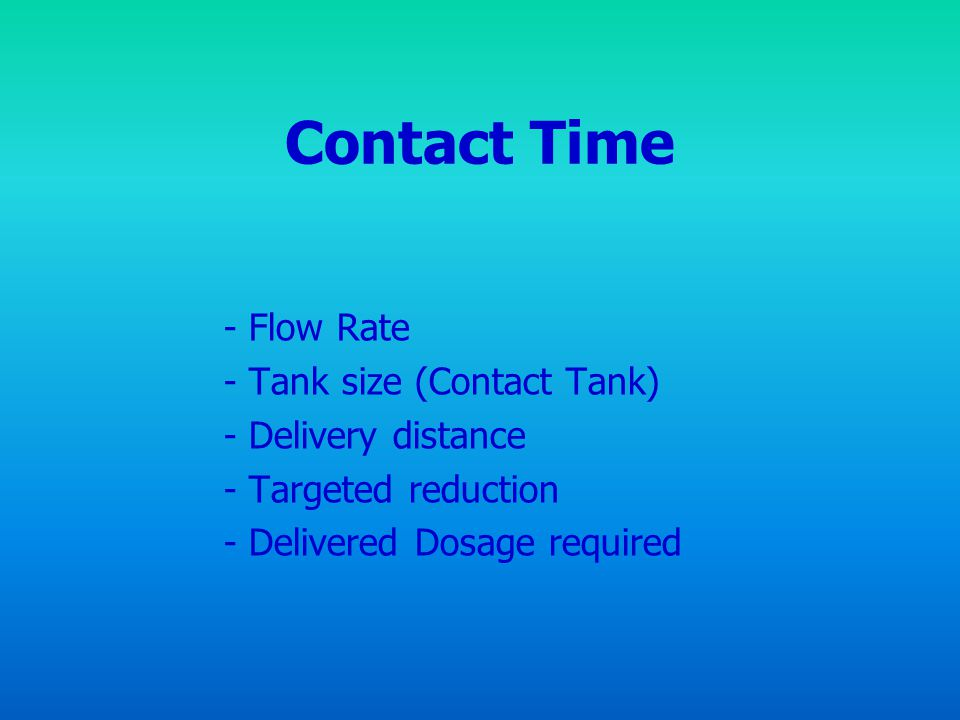 Contact Time - Flow Rate - Tank size (Contact Tank)