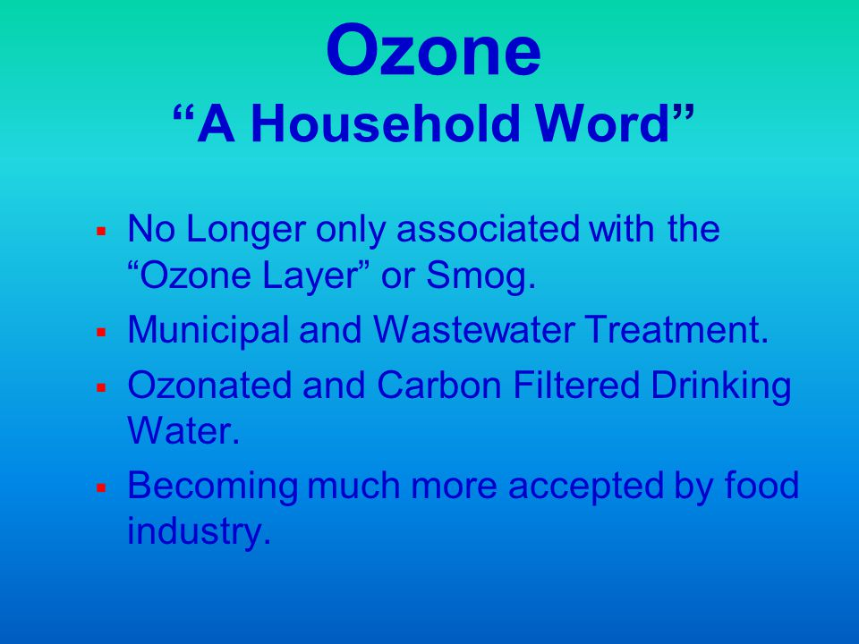 Ozone A Household Word