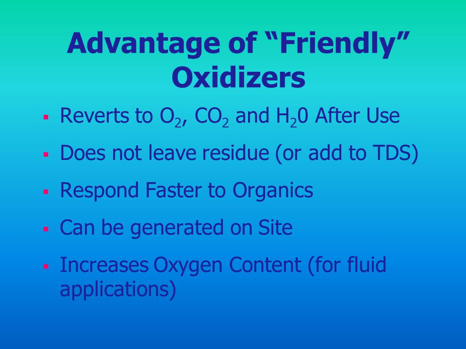 Advantage of Friendly Oxidizers