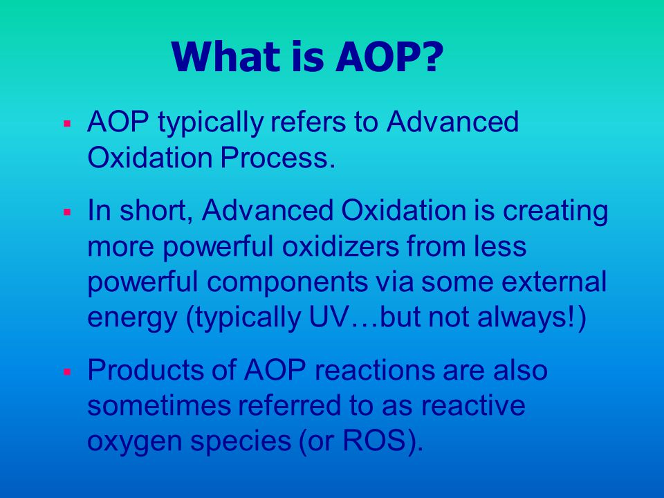 What is AOP AOP typically refers to Advanced Oxidation Process.