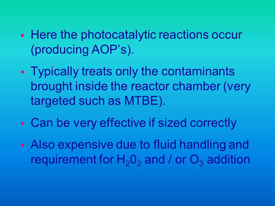 Here the photocatalytic reactions occur (producing AOP's).