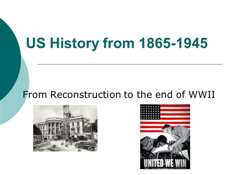 From Reconstruction to the end of WWII