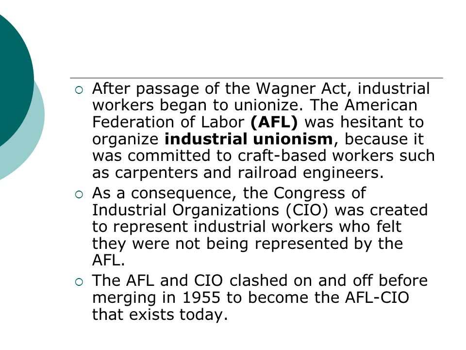 After passage of the Wagner Act, industrial workers began to unionize